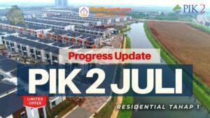 PIK 2 Update Juli 2021