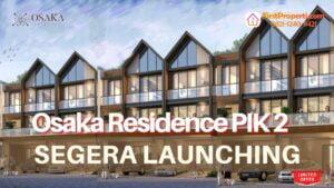 Osaka Residence PIK 2 Segera Launching